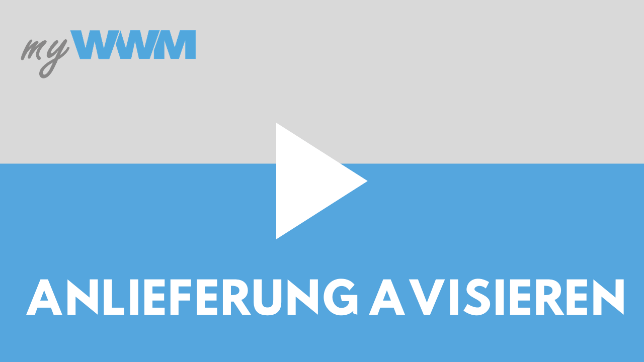 Anlieferung im myWWM-Portal avisieren
